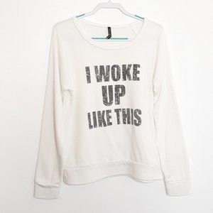 "Triumph ""I Woke Up Like This"" Sweatshirt EUC sz M"
